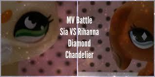 Download Sia Chandelier by Lps Mv Battle Sia Vs Rihanna Diamond Chandelier Youtube