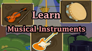learning the sounds instruments part 1 musical instruments