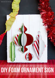 Easy Homemade Christmas Ornaments by Christmas Ornament Foam Sign By Love The Day