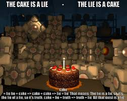 Cake Is A Lie Meme - the cake is a lie the lie is a cake quickmeme