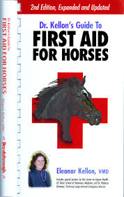 dr kellon u0027s guide to first aid for horses 2nd edition 2005