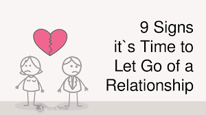 9 signs it u0027s time to end a relationship and let go