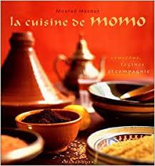 cuisine et compagnie la cuisine de momo couscous tajines et compagnie mourad mazouz