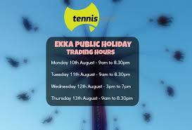 ekka opening hours shaw park tennis centre