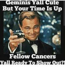 Ute Memes - geminis ya ute but your time is up fellow cancers yau ready to show