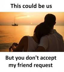 This Could Be Us Meme - dopl3r com memes this could be us but you dont accept my friend