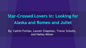 Ppt Star Crossed Lovers In Looking For Alaska And Romeo And Romeo And Juliet Powerpoint Template