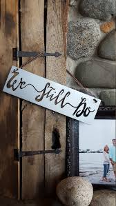 Home Decor Wall Signs by We Still Do Sign Gift Rustic Love Sign Metal Sign Rustic Home