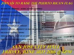 San Jose Flag 4th Annual Raising Of Puertorican Flag At City Hall San Jose