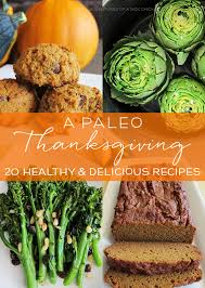 a paleo thanksgiving 20 healthy and delicious recipes