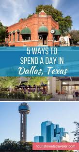 5 ways to spend a day in dallas tourist meets traveler