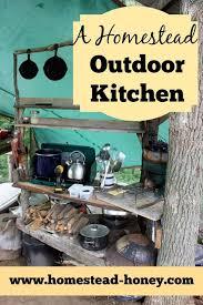 Homestead Kitchen Homestead Outdoor Kitchen Summer Months Homesteads And Honey