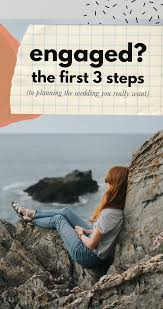 steps to planning a wedding engaged the 3 steps to planning the wedding you really want