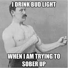 Bud Light Meme - 13 best here we go bud light style images on pinterest light