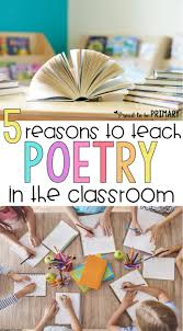 5 reasons to teach poetry in the classroom proud to be primary