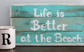 beachy signs sign small wooden painted sign is better at