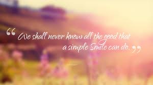 quotes about me smiling 72 beautiful inspiring smile quotes quotes u0026 sayings
