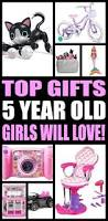 top gifts for 5 year old girls want birthdays