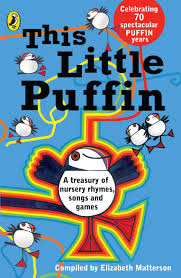 this little puffin a treasury of nursery rhymes songs and games