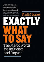 exactly what to say the magic words for influence and