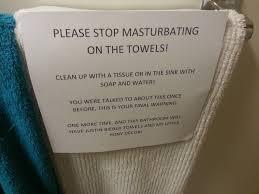 Girls Masturbating In Bathroom Mom Posts Sign For Masturbating Son Warning Him Not To Use Towels