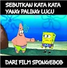 Meme Spongebob Indonesia - me aku wumbo member jomblo ts hey spongebob meme comic
