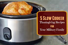 5 cooker thanksgiving recipes for your family army