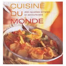 livre de cuisine du monde du monde 200 recettes simples et savoureuses de valérie lhomme