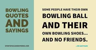 bowling quotes phrases and sayings great and