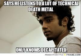 Death Metal Meme - brutal death metal memes image memes at relatably com