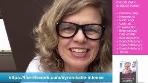 the work byron katie intense 4 fragen dt engl youtube