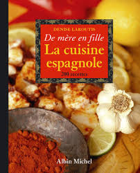 la cuisine en espagnol la cuisine espagnole de mère en fille laroutis