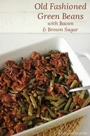 old fashioned green beans with bacon u0026 brown sugar rose bakes