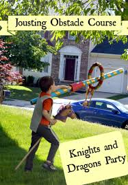 knights and dragons party jousting obstacle course one artsy mama