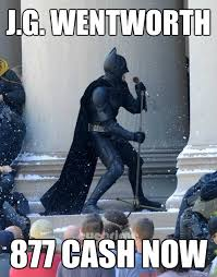 Jg Wentworth Meme - j g wentworth 877 cash now karaoke batman quickmeme