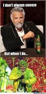 I Don T Always Memes - i don t always sneeze by griix meme center