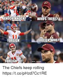 Chiefs Memes - rnockiknoukwho s there foreign foreign who foreign o memes the