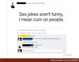 Funny Sex Jokes Memes - sex jokes and facebook by cobalt58 meme center