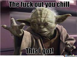 Funny Yoda Memes - yoda has got this by tenzan meme center