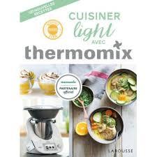 cuisiner avec le thermomix cuisiner light avec thermomix broché bérengère abraham achat