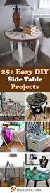 Side Table Decor Ideas by 25 Best Diy Side Table Ideas And Designs For 2017