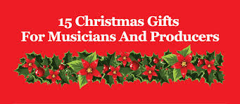 christmas gifts for 15 christmas gifts for musicians and producers 2017 edition