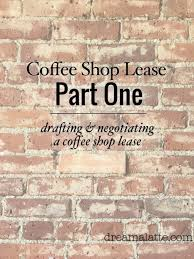 Letter Of Intent To Lease Office Space by Drafting U0026 Negotiating The Coffee Shop Lease Dream A Latte