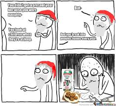 Memes Rage - although i love santa and christmas and presents this meme was
