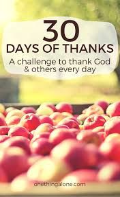 the day of thanksgiving 30 days of thanks how to take your thanksgiving thankfulness to