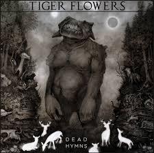 dead hymns tiger flowers