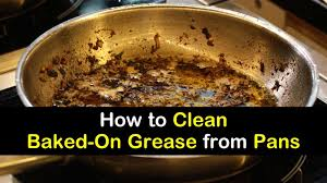 best thing to use to clean grease from kitchen cabinets 4 fantastic ways to clean baked on grease from pans