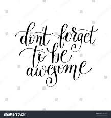 printable home decor dont forget be awesome handwritten lettering stock vector