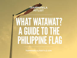 Filipino Flag Colors Teammanila Hitlist What Watawat A Guide To The Philippine Flag