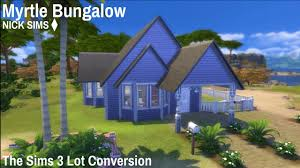 the sims 3 lot conversion myrtle bungalow nick sims youtube